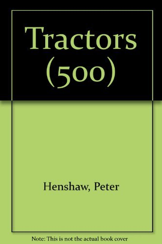 Tractors: The History of the American Tractor in 500 Photos (1840653884) by Henshaw, Peter