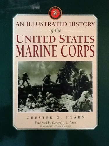 An Illustrated History of the United States Marine Corps