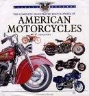 9781840654226: The Complete Illustrated Encyclopedia of American Motorcycles