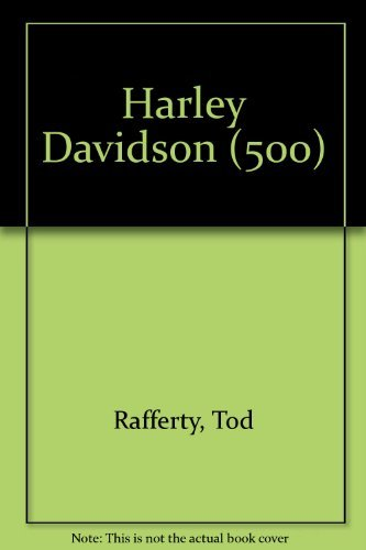 Harley-Davidson: 500 Great Photos of Harley-Davidson Motorcycles: Rafferty, Tod