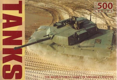 9781840654882: Tanks: The World's Best Tanks In 500 Great Photos (The 500 Series)