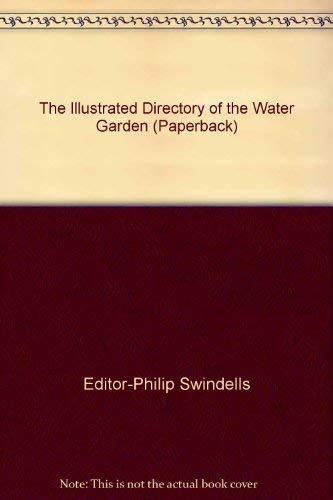 9781840654950: The Illustrated Directory of the Water Garden (Paperback)