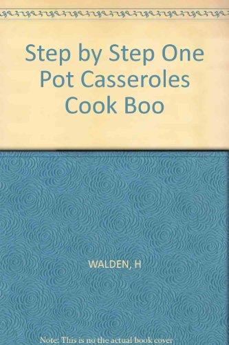 Step by Step One Pot Casseroles Cook Boo: WALDEN, H