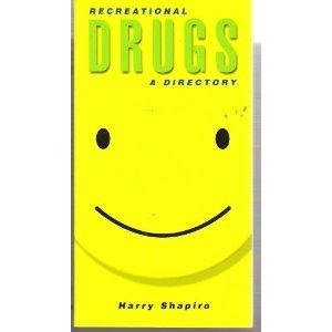 Recreational Drugs: A Directory: Shapiro, Harry