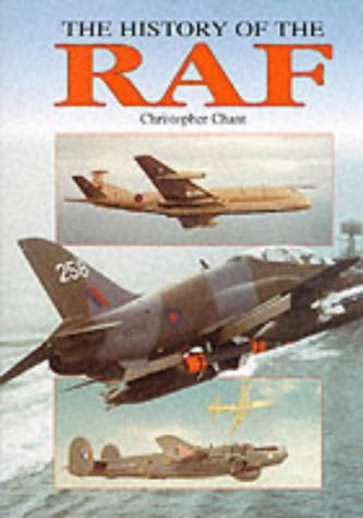 9781840671094: The History of the RAF: From 1939 to the Present