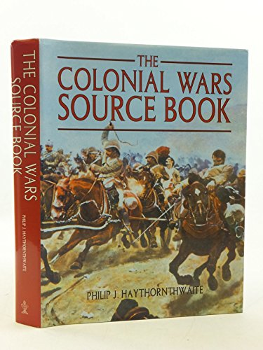 9781840672312: The Colonial Wars Source Book