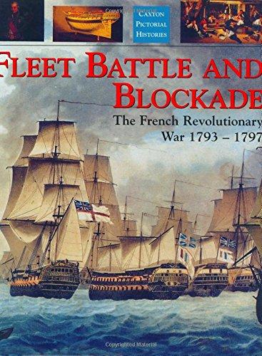 9781840673630: Fleet Battle and Blockade: The French Revolutionary War 1793-1797 (Caxton pictorial histories)