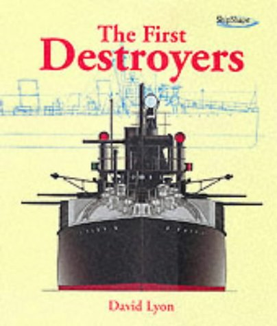 9781840673647: The First Destroyers (ShipShape)