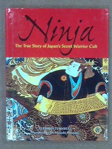 9781840674323: Ninja: The True Story of Japan's Secret Warrior Cult