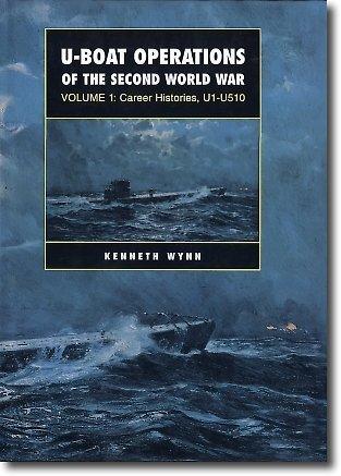 U Boat Operations of the Second World War: v. 1 [Paperback] [Oct 01, 2003] Wynn, Kenneth: Wynn, ...