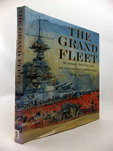 Grand Fleet: Warship Design and Development 1906-1922 (1840675314) by D. K. Brown