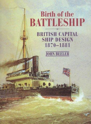 9781840675344: Birth of the Battleship: British Capital Ship Design 1870-1881
