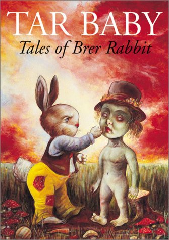 Tar Baby: Tales of Brer Rabbit: Harris, Joel Chandler