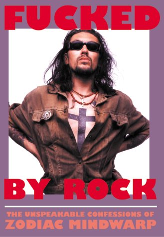 9781840680263: Fucked by Rock: The Unspeakable Confessions of Zodiac Mindwarp