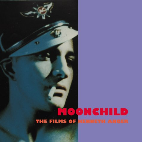 Moonchild: The Films of Kenneth Anger (Persistence of Vision Vol. 1)