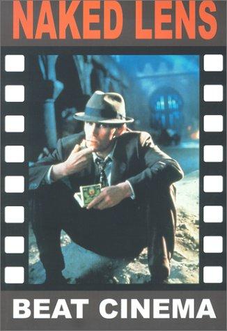 9781840680416: Naked Lens: Beat Cinema (Creation Cinema Collection)