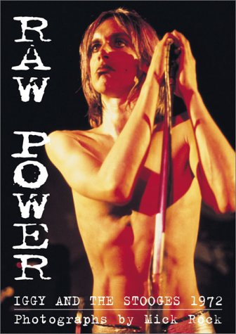 9781840680508: Raw Power: Iggy & the Stooges 1972