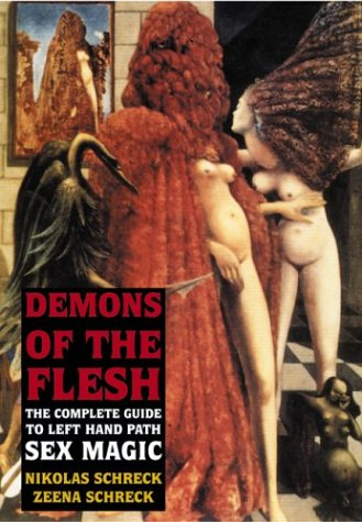 9781840680614: Demons of the Flesh: The Complete Guide to Left-Hand Path Sex Magic
