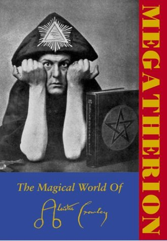 Megatherion: The Magical World Of Aleister Crowley: King, Francis