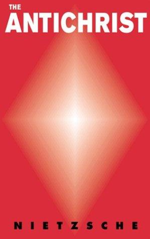 The Anti-Christ: Fragments From a Shattering Mind: Friedrich Wilhelm Nietzsche