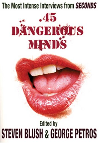 9781840681246: .45 Dangerous Minds: The Most Intense Interviews From Seconds Magazine (The Art of the Interview)