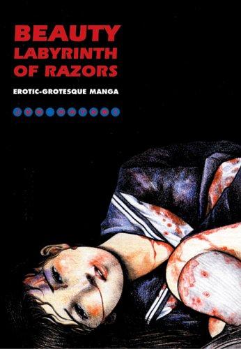 9781840681345: Beauty Labyrinth of Razors: Erotic-Grotesque Manga