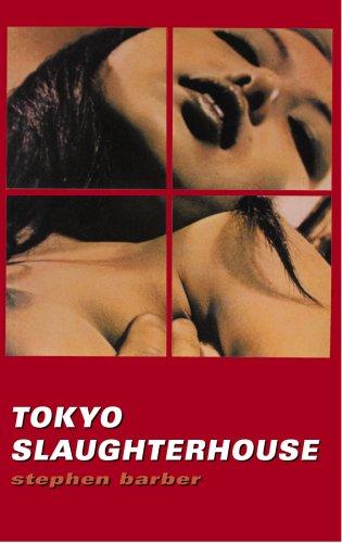 Tokyo Slaughterhouse (Tokyo Trilogy): Barber, Stephen
