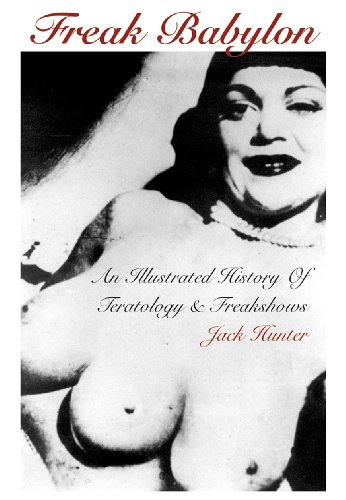 9781840681604: Freak Babylon: An Illustrated History of Teratology and Freakshows