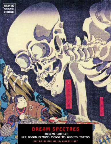 9781840683103: Dream Spectres: Extreme Ukiyo-e: Sex, Blood, Demons, Monsters, Ghosts, Tattoo (Ukiyo-E Master 8)