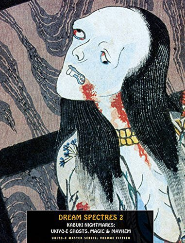 Dream Spectres 2: Kabuki Nightmares: Ukiyo-E Ghosts, Magic & Mayhem (Paperback): Jack Hunter
