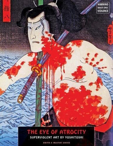 9781840683318: The Eye Of Atrocity: Superviolent Art by Yoshitoshi (Ukiyo-e Master Series)