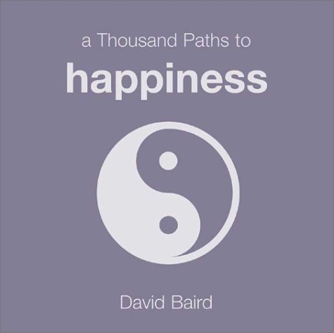 9781840720037: A Thousand Paths to Happiness (Thousand Paths series)