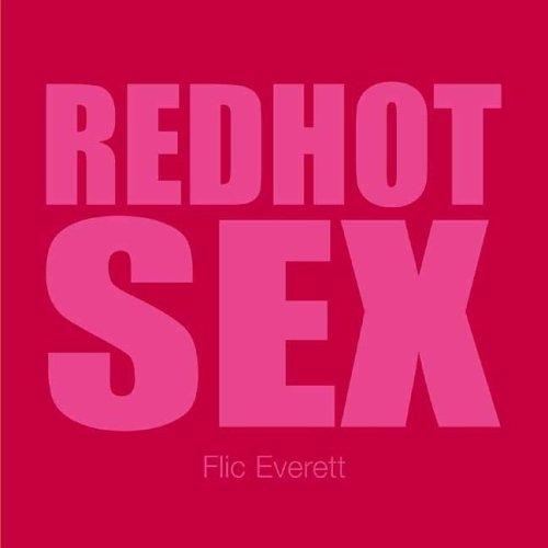 Red Hot Sex (Undercover Sex Tips): Flic Everett; Illustrator-Alan