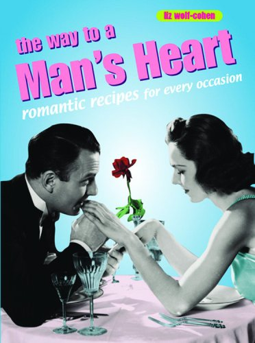 9781840724691: The Way to a Man's Heart: Romantic Recipes for Every Occasion (Retro Cookbooks Series)