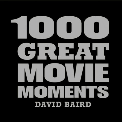 9781840724837: 1000 Great Movie Moments (1000 Moments That Matter)