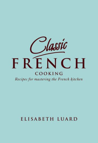 9781840727241: Classic French: 100 Recipes For Mastering The French Kitchen