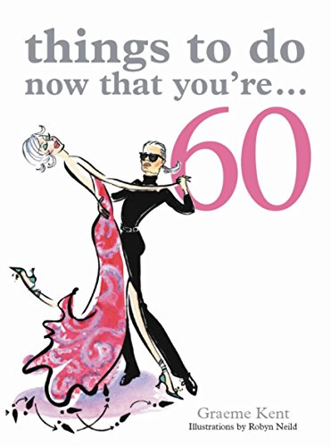 Things to Do Now That You're.60