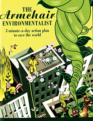 The Armchair Environmentalist: 3 Minute-a-Day Action Plan to Save the World: Karen Christensen