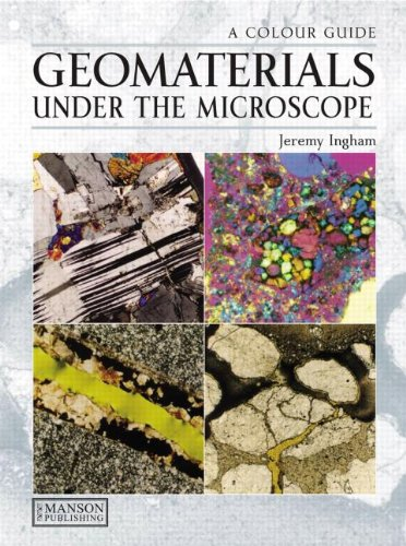 Geomaterials Under the Microscope (Hardback): Jeremy Ingham