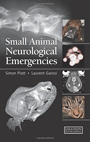 Small Animal Neurological Emergencies: Platt, Simon; Garosi, Laurent