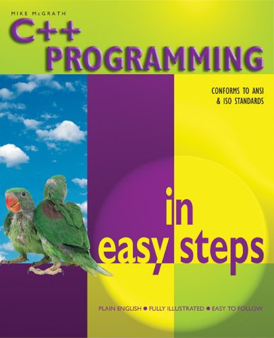 9781840782332: C++ Programming in Easy Steps (In Easy Steps Series)