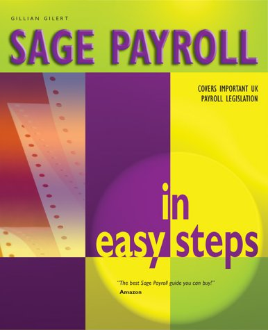 9781840782370: Sage Payroll In Easy Steps: 2nd Edition