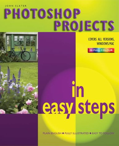 9781840782769: Photoshop Projects In Easy Steps (In Easy Steps Series)