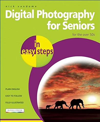 9781840783605: Digital Photography for Seniors in easy steps: For the Over 50s