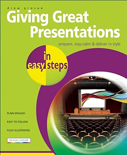 Giving Great Presentations in easy steps: Drew Provan