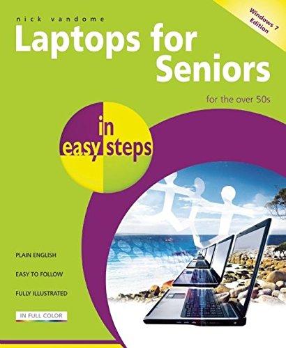 Laptops for Seniors in Easy Steps - Windows 7 Edition: For the Over 50s: Vandome, Nick