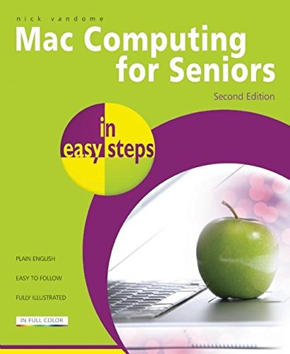 9781840784343: Mac Computing for Seniors in easy steps: Updated to Cover Mac OS X Lion
