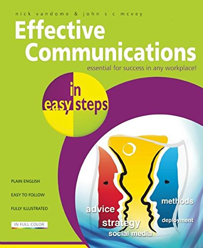 Effective Communications in easy steps: Get the Right Message Across at Work: Nick Vandome