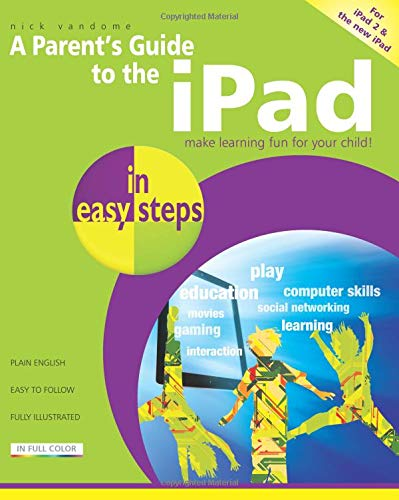 9781840784497: A Parent's Guide to the iPad: Make Learning Fun for Your Child (In Easy Steps)