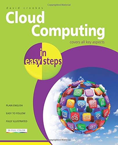 Cloud Computing in Easy Steps: Dave Crookes